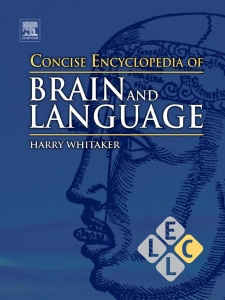 Concise Encyclopedia of Brain and Language