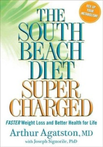 The South Beach Diet Supercharged - Faster Weight Loss and Better Health for Life