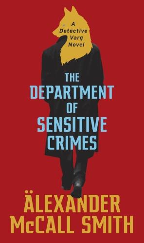 Alexander McCall Smith   [Detective Varg 01]   The Department of Sensitive Crimes