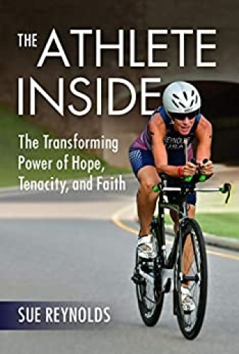 The Athlete Inside - The Transforming Power of Hope, Tenacity, and Faith