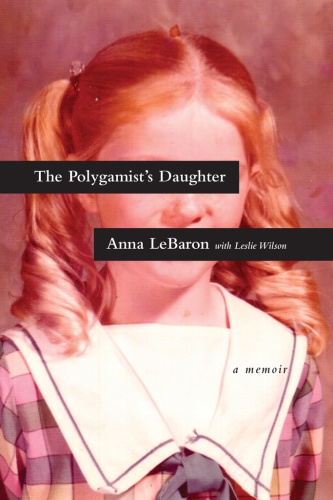 The Polygamist's Daughter   A Memoir