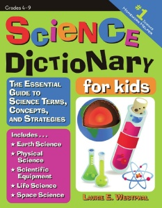 Science Dictionary for Kids - The Essential Guide to Science Terms, Concepts, and ...