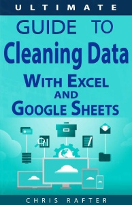 The Ultimate Guide to Cleaning Data in Excel and Google Sheets