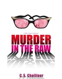 Murder in the Raw - C S  Challinor