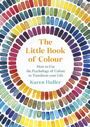 The Little Book of Colour   How to Use the Psychology of Colour to Transform your Life