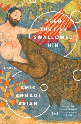 Then the Fish Swallowed Him A Novel