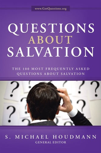 Questions about Salvation The 100 Most Frequently Asked Questions about Salvation