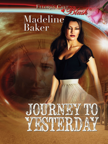 Madeline Baker [Time Travel 06] Journey to Yesterday (Unforgettable)