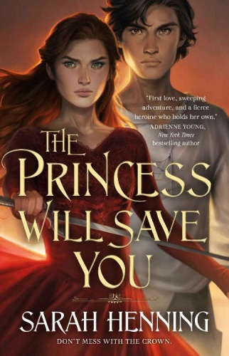 The Princess Will Save You by Sarah Henning
