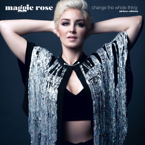 Maggie Rose   Change the Whole Thing (Deluxe Edition) (2019)