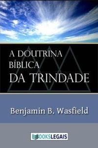 A Doutrina Bíblica da Trindade