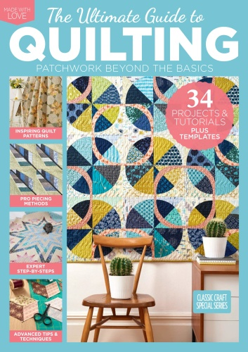 The Ultimate Guide to Quilting - August (2019)