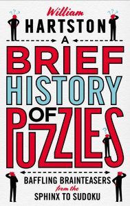 A Brief History of Puzzles 120 of the World's Most Baffling Brainteasers from the ...