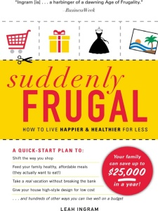 Suddenly Frugal - How to Live Happier and Healthier for Less