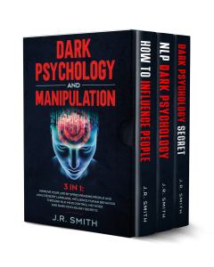 Dark Psychology and Manipulation 3 in 1 Improve your life by Speed Reading People and Analyze Bod...