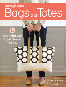 Sew4Home Bags and Totes - Liz Johnson & Anne Adams
