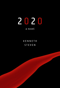 2020 a novel by KENNETH STEVEN