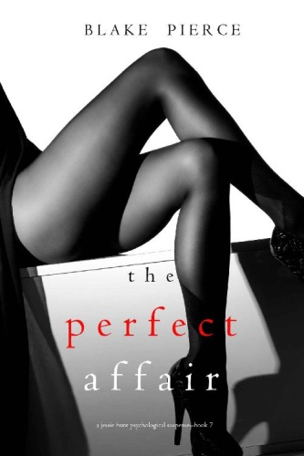 The Perfect Affair (A Jessie Hu   Blake Pierce