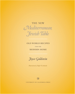 The New Mediterranean Jewish Table - Old World Recipes for the Modern Home