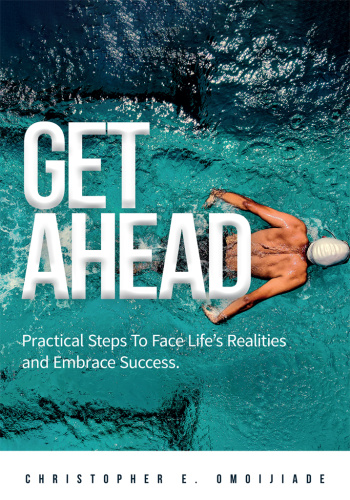 GET AHEAD Practical Steps to face life& x27;s Realities and Embrace Success