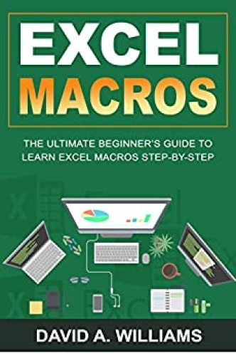 Excel Macros - The Ultimate Beginner's Guide to Learn Excel