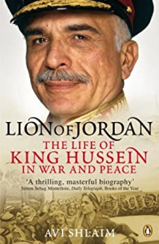 Lion of Jordan The Life Of King Hussein In War And Peace
