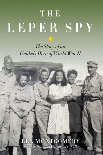 The Leper Spy   The Story of an Unlikely Hero of World War II