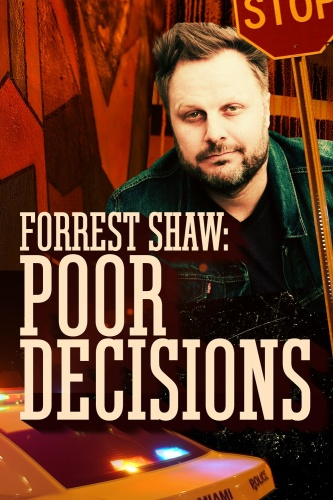 Forrest Shaw Poor Decisions 2018 1080p AMZN WEBRip DDP2 0 x264-monkee