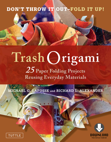 Trash Origami - 25 Paper Folding Projects Reusing Everyday Materials
