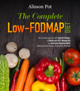 The Complete Low-FODMAP Diet- The Innovative Approach with Specific Recipes to Soo...