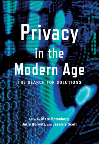 Privacy in the Modern Age   The Search for Solutions