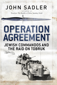 Operation Agreement - Jewish Commandos and the Raid on Tobruk (General Military)