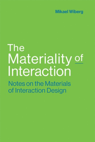 The Materiality of Interaction Notes on the Materials of Interaction Design