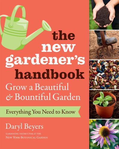 The New Gardener's Handbook   Daryl Beyers