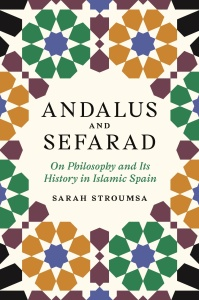 Andalus and Sefarad- On Philosophy and Its History in Islamic Spain