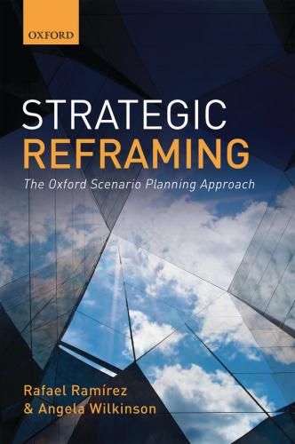 Strategic Reframing The Oxford Scenario Planning Approach by Rafael Ramírez Angela...