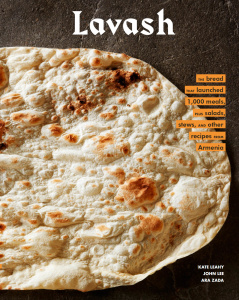Lavash- The bread that launched 1,000 meals, and other recipes from Armenia