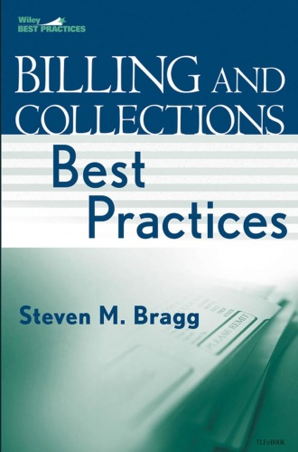 Billing and Collections Best Practices (Wiley Best Practices