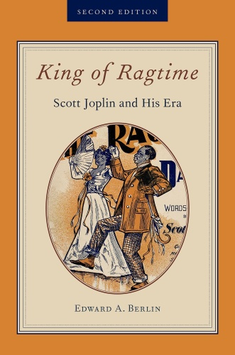 King of Ragtime Scott Joplin and His Era, 2nd Edition