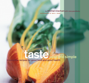 Taste Pure and Simple   Irresistible Recipes for Good Food and Good Health