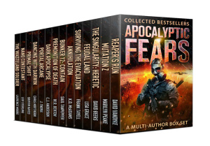 Apocalyptic Fears I - Collected Bestsellers-A Multi-Author Box Set
