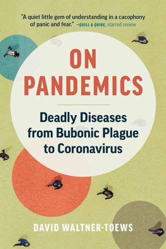 On Pandemic  Deadly Diseases from Bubonic Plague to Coronavirus by David Waltner-Toews