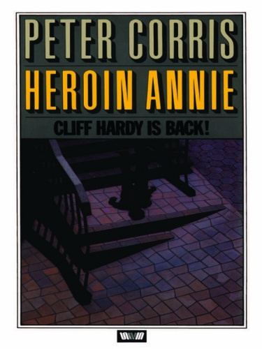 Peter Corris   Cliff Hardy 05   Heroin Annie and Other Stories (v5)