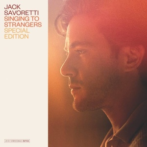 Jack Savoretti   Singing to Strangers (Special Edition) (2019)