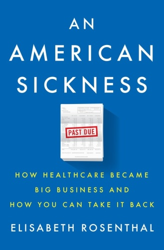 An American Sickness   How Healthcare Became Big Business and How You Can Take It ...