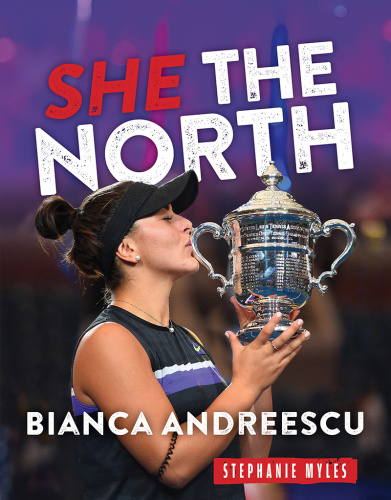 Bianca Andreescu  She The North