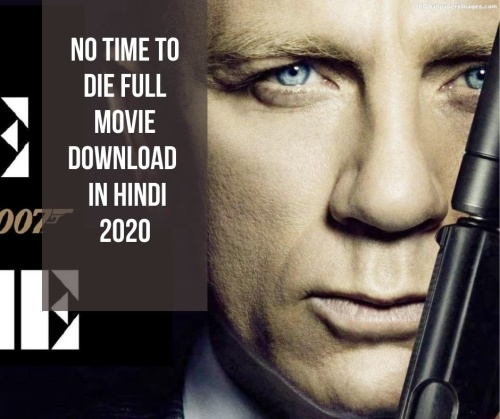 James bond No time to die full movie download in hindi filmyzilla 2020