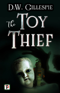 The Toy Thief by D W  Gillespie