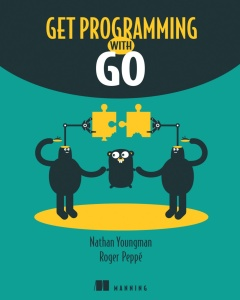 Nathan Youngman, Roger Peppé - Get Programming with Go-Manning Publications (2018)