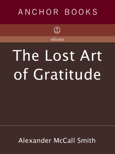 Alexander McCall Smith   [Isabel Dalhousie 06]   The Lost Art of Gratitude  v5